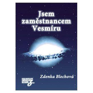 Zdenka Blechová: Jsem zaměstnancem Vesmíru cena od 277 Kč