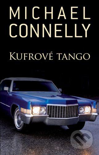 Michael Connelly: Kufrové tango cena od 216 Kč