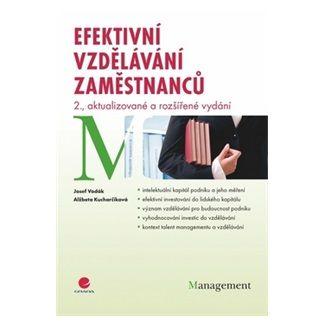 Josef Vodák, Alžbeta Kucharčíková: Efektivní vzdělávání zaměstnanců cena od 269 Kč
