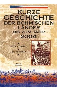 Petr Čornej: Dějiny českých zemí / Kurze Geschichte der böhmischen Länder (německy) cena od 174 Kč