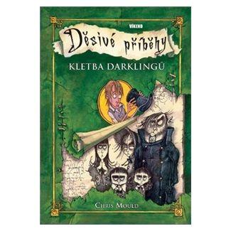 Chris Mould: Kletba Darklingů - Děsivé příběhy 4 cena od 131 Kč