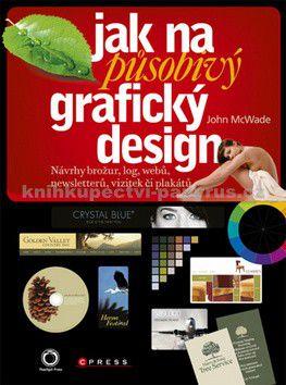 John McWade: Jak na působivý grafický design cena od 0 Kč