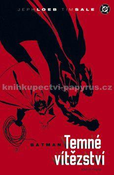 Jeph Loeb, Tim Sale: Batman - Temné vítězství - kniha první cena od 349 Kč