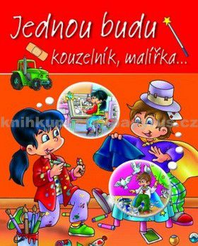 Fortuna Libri Jednou budu kouzelník, malířka... cena od 59 Kč