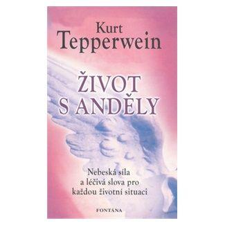 Kurt Tepperwein: Život s anděly cena od 186 Kč