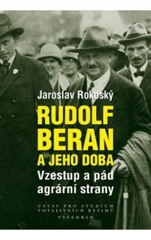 Jaroslav Rokoský: Rudolf Beran a jeho doba cena od 237 Kč