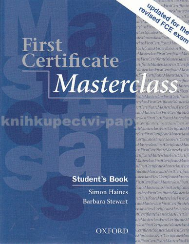 Simon Haines, Barbara Stewart: First certificate masterclass students book cena od 699 Kč