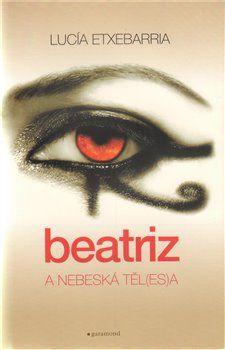 Lucía Etxebarria: Beatriz a nebeská těl(es)a cena od 89 Kč