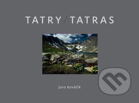 Juro Kováčik: Tatry/Tatras cena od 359 Kč