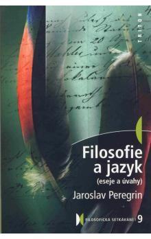 Jaroslav Peregrin: Filosofie a jazyk cena od 154 Kč