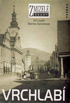 Jiří Louda, Blanka Zázvorková: Zmizelé Čechy - Vrchlabí cena od 223 Kč