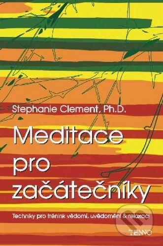 Stephanie Clement: Meditace pro začátečníky cena od 184 Kč