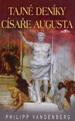 Philipp Vandenberg: Tajné deníky císaře Augusta cena od 99 Kč