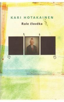 Kari Hotakainen: Role člověka cena od 186 Kč