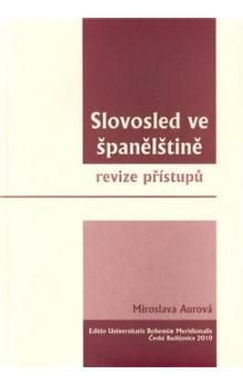 Miroslava Aurová: Slovosled ve španělštině cena od 172 Kč