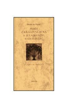 Gérard de Nerval: Příběh o Královně jitra a Sulajmánovi, knížeti duchů cena od 116 Kč