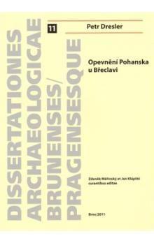 Petr Dresler: Opevnění Pohanska u Břeclavi cena od 500 Kč