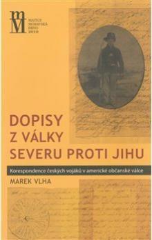 Marek Vlha: Dopisy z války Severu proti Jihu cena od 109 Kč