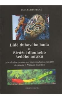 Jana Kulhánková: LIDÉ DUHOVÉHO HADA A STRÁŽCI DLOUHÉHO ŠEDÉHO MRAKU cena od 112 Kč