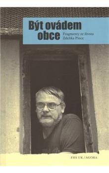 Zdeněk Pinc: Být ovádem obce cena od 171 Kč