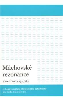 Karel Piorecký: Máchovské rezonance cena od 145 Kč