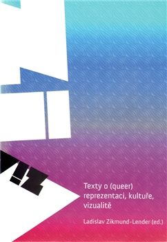 Ladislav Zikmund-Lender: V!Z Texty o (queer) kultuře, reprezentaci,vizualitě cena od 55 Kč