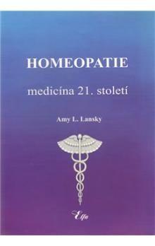 Amy L. Lansky: Homeopatie-medicína 21. století cena od 395 Kč