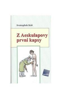 Svatopluk Káš: Z Aeskulapovy první kapsy cena od 177 Kč