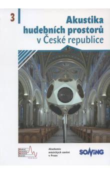 Akustika hudebních prostorů 3. v České republice/ Acoustics of Music Spaces in the Czech Republic 3 cena od 232 Kč