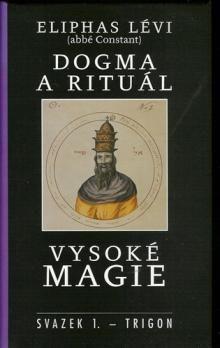 Eliphas Lévi: Dogma a rituál vysoké magie sv.1 cena od 395 Kč