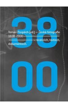 Tomáš Pospěch: Česká fotografie 1938-2000 cena od 239 Kč