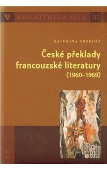 Kateřina Drsková: České překlady francouzské literatury (1960 - 1969) cena od 172 Kč