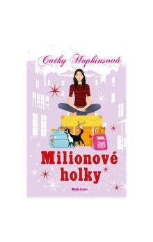 Cathy Hopkins: Milionové holky cena od 0 Kč