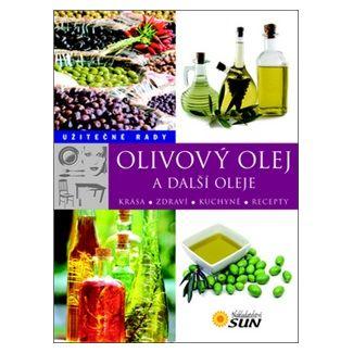 Lumír Kaděra: Olivový olej a další oleje - Užitečné rady cena od 60 Kč