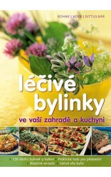 Kolektiv: Léčivé bylinky ve vaší zahradě a kuchyni cena od 0 Kč