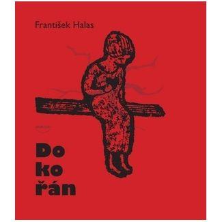 František Halas: Dokořán cena od 101 Kč