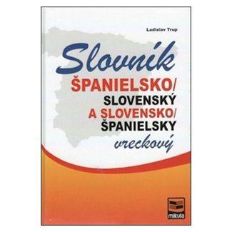 Ladislav Trup: Španielsko-slovenský slovensko-španielsky vreckový slovník cena od 236 Kč