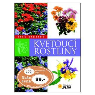 Alonso F. J., Factoria La V.: Kvetoucí rostliny - Vaše zahrada cena od 61 Kč
