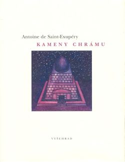 Antoine de Saint-Exupéry: Kameny chrámu - Výběr z Citadely cena od 0 Kč