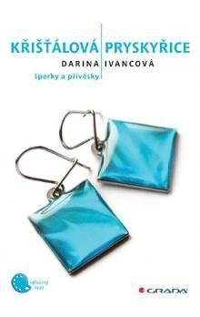 Darina Ivancová: Křišťálová pryskyřice - šperky a přívěsky cena od 125 Kč