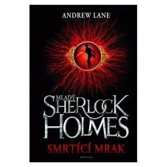 Andrew Lane: Mladý Sherlock Holmes - Smrtící mrak cena od 101 Kč