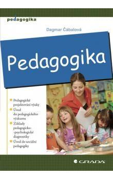 Dagmar Čábalová: Pedagogika cena od 271 Kč