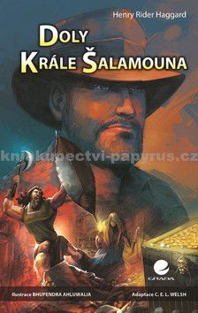 Henry Rider Haggard, C. E. L. Welsh: Doly krále Šalamouna cena od 0 Kč