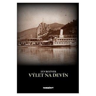 Ján Rozner: Výlet na Devín cena od 187 Kč
