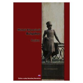 Michail Afanasjevič Bulgakov: Puškin cena od 95 Kč