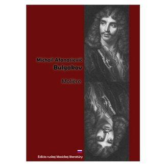 Michail Afanasjevič Bulgakov: Moliére cena od 95 Kč