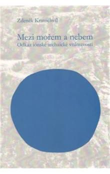 Zdeněk Kratochvíl: Mezi mořem a nebem cena od 273 Kč