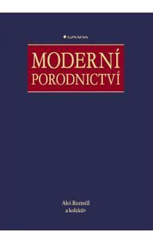 Aleš Roztočil: Moderní porodnictví cena od 0 Kč