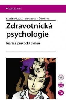 Eva Zacharová, Miroslava Hermanová: Zdravotnická psychologie - Teorie a praktická cvičení cena od 246 Kč