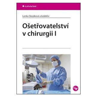 Lenka Slezáková: Ošetřovatelství v chirurgii 1. cena od 244 Kč